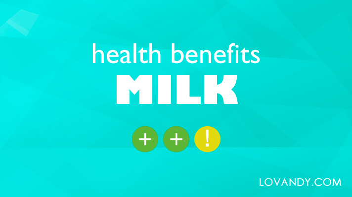 milk benefits and disadvantages